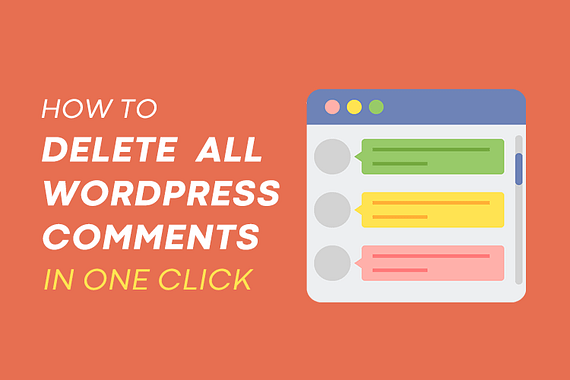 How to Delete All Comments in WordPress – In One Click