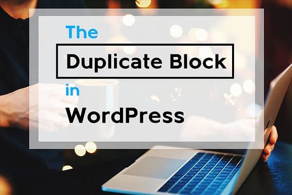 The Duplicate Block in WordPress