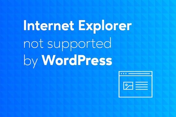 WordPress no longer supports Internet Explorer
