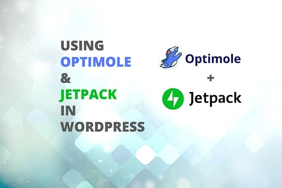 How to use Jetpack and Optimole plugins in WordPress together