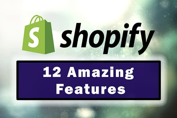 12 Amazing Shopify Features